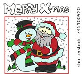 santa hugs snowman.merry x mas... | Shutterstock .eps vector #745100920