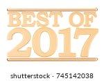 best of 2017 concept. 3d... | Shutterstock . vector #745142038