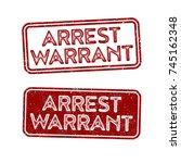 arrest warrant   distressed... | Shutterstock .eps vector #745162348