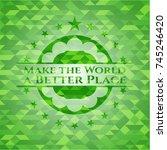 make the world a better place... | Shutterstock .eps vector #745246420