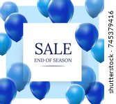sale  end of season with blue... | Shutterstock .eps vector #745379416