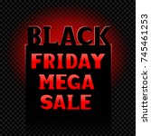 black friday mega sale text...   Shutterstock .eps vector #745461253