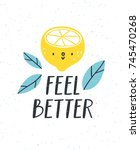 feel better  lemon character ... | Shutterstock .eps vector #745470268