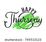 happy thursday hand drawn... | Shutterstock .eps vector #745513123