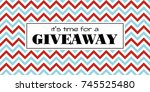 time for a giveaway. vector... | Shutterstock .eps vector #745525480