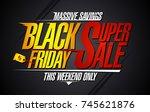 black friday super sale ... | Shutterstock .eps vector #745621876