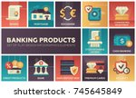 banking products   set of flat... | Shutterstock .eps vector #745645849