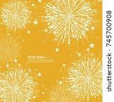 vector firework design on white ... | Shutterstock .eps vector #745700908