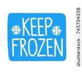 keep frozen. vector hand drawn... | Shutterstock .eps vector #745704358