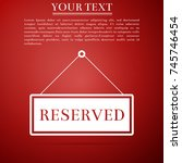 reserved sign icon isolated on... | Shutterstock .eps vector #745746454