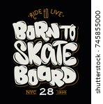born to skate board  t shirt... | Shutterstock .eps vector #745855000