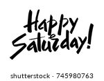 happy saturday. trendy hand... | Shutterstock .eps vector #745980763