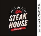 steak house logo with meat... | Shutterstock .eps vector #746195554