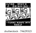 too much drinking   turns... | Shutterstock .eps vector #74629315