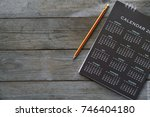 close up of calendar and pencil ... | Shutterstock . vector #746404180