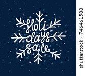 holidays sale lettering. hand... | Shutterstock .eps vector #746461588