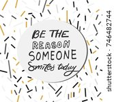 be someone reason smiles today... | Shutterstock .eps vector #746482744