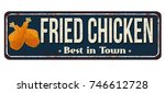fried chicken vintage rusty... | Shutterstock .eps vector #746612728