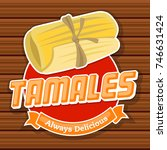 tamales delicious logo and food ... | Shutterstock .eps vector #746631424
