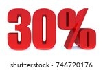 30 percent off 3d sign on white ... | Shutterstock . vector #746720176