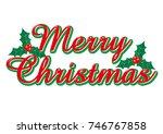 merry christmas  merry... | Shutterstock .eps vector #746767858