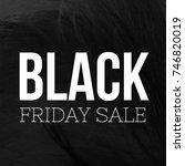 black friday sale | Shutterstock . vector #746820019