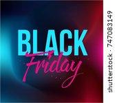 abstract vector black friday... | Shutterstock .eps vector #747083149