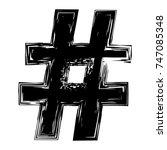 hashtag sign. grunge black... | Shutterstock .eps vector #747085348