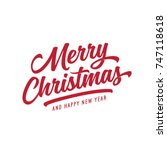 merry christmas and happy new... | Shutterstock .eps vector #747118618