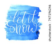 let it snow vector hand drawn... | Shutterstock .eps vector #747196246