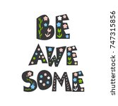 cute fashion slogan be awesome. ... | Shutterstock .eps vector #747315856