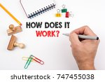 how does it work. white office... | Shutterstock . vector #747455038