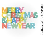 merry christmas and happy new... | Shutterstock .eps vector #747484330