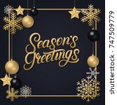 seasons greetings 2018 hand... | Shutterstock .eps vector #747509779