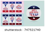 don't mess with texas with star ... | Shutterstock .eps vector #747521740