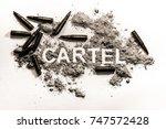 cartel word as criminal...   Shutterstock . vector #747572428
