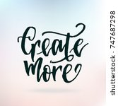 inspirational quote create...   Shutterstock .eps vector #747687298