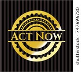 act now gold badge or emblem | Shutterstock .eps vector #747696730