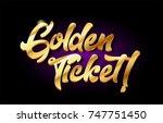 golden ticket word text logo in ... | Shutterstock .eps vector #747751450