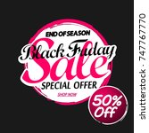 black friday sale  special... | Shutterstock .eps vector #747767770