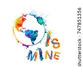 world is mine. splash paint... | Shutterstock .eps vector #747851356