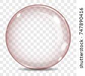 big transparent glass sphere... | Shutterstock .eps vector #747890416