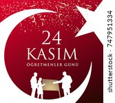 november 24th turkish teachers... | Shutterstock .eps vector #747951334