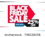 black friday sale  discount 25  ... | Shutterstock .eps vector #748228258