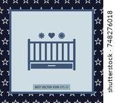 baby crib  vector icon | Shutterstock .eps vector #748276018