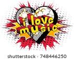 i love music   comic book style ... | Shutterstock .eps vector #748446250