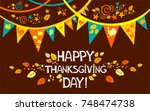 happy thanksgiving day.... | Shutterstock .eps vector #748474738