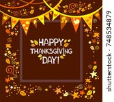happy thanksgiving day.... | Shutterstock .eps vector #748534879