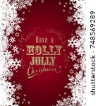 'have a holly jolly christmas'... | Shutterstock .eps vector #748569289