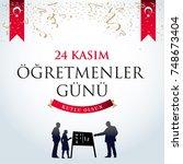 november 24th turkish teachers... | Shutterstock .eps vector #748673404